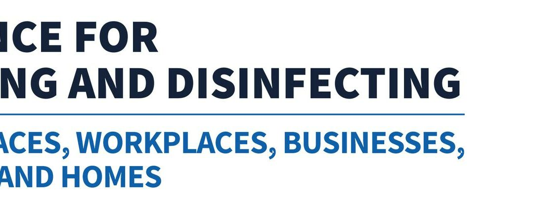 CDC Reopening Guidance for Cleaning and Disinfecting Public Spaces, Workplaces, Businesses, Schools, and Homes